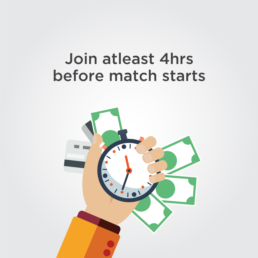 Join 4hrs before match starts